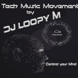DJ Loopy M Presents : Tech Music Movement
