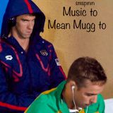 Music to Mean Mugg to
