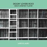 DJ Muro - Diggin Lovers Rock - King's Sweetest Flavor