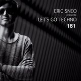 Let's Go Techno Podcast 161 with Eric Sneo