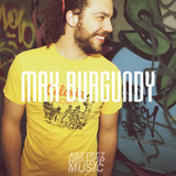 MAX BURGUNDY PLAYLIST