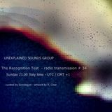 Unexplained Sounds Group - The Recognition Test # 34