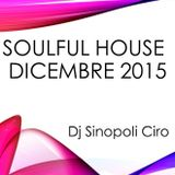 SoulFul House Dicembre 2015 Dj Sinopoli Ciro