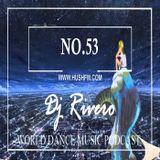 hush fm - world dance music NO.53