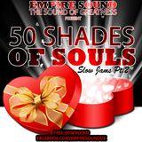 SLOW JAMS PT.2 - 50 SHADES OF SOULS