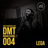 DMT Radio Show 004 - Lega