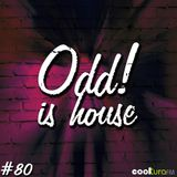 ODD! is House #80 22/04/2016