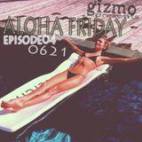 Aloha Friday04 (Mixtape 0621)