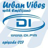 Emilijano - Urban Vibes episode 027 @ DI.FM