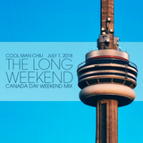 The Long Weekend - Canada Day Weekend Mix (July 1, 2018)