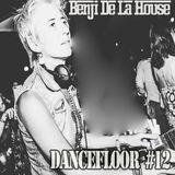 Benji De La House - Dancefloor #12