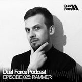 Rammer - Dual Force Podcast #25