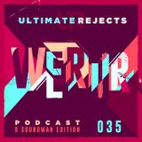 Ultimate Rejects UR Podcast 035 (D Soundman Edition)