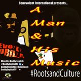 A Man and His Music #RootsandCulture