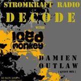 Decode with Iced Monkey, Damien Outlaw guest mix [ Stromkraft Radio ]