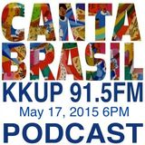 Canta Brasil for May 17th 2015 6PM by DJs Maria José and Xuxu on KKUP 91.5FM Silicon Valley USA