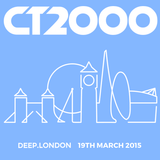 CT2000 @ DEEP.LONDON - THURSDAY 19TH MARCH 2015