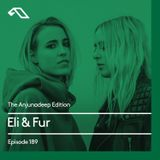 The Anjunadeep Edition 189 with Eli & Fur