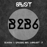 8FLOY// B2B6 // S01E05// january 17