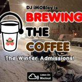 Brewing The Coffee Episode 13A: The Winter Admissions Part 1