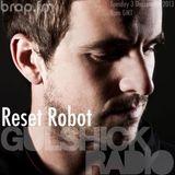Gulshick Radio | Ep.98 | Reset Robot