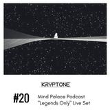 Kryptone - Mind Palace Podcast #20 (Legends Only live set)