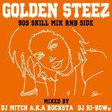 Golden Steez-90s Skill Mix RnB Side-  Mixed by DJ Mitch a.k.a.Rocksta & DJ HI-BOWw