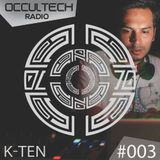 Occultech Radio Episode 003 - K-TEN