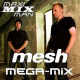 Mesh Mega-Mix by Maxi-Mix Man