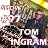 Tom Ingram Show #97