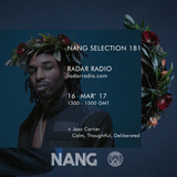 NANG Selection w/ Ralph Hardy & Jazz Cartier - 16th March 2017