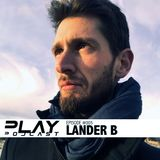 PLAY Podcast #005 (Mixed by Lander B)