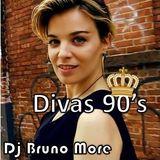 Set Divas 90's - Dj Bruno More