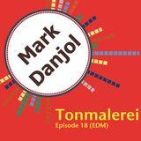 Tonmalerei - Episode 18 (EDM)