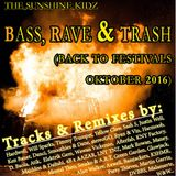 The Sunshine Kidz - Bass, Rave & Trash Oktober 2016 (Back to Festivals)