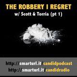 Candid Radio - 0013 - The Robbery I Regret
