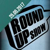 Round Up Show (25.05.17): #alsich10war, Urban News (Eliel - Seebrugg, Fakt E1Z), Invincible Riddim