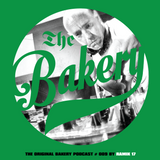 THE ORIGINAL BAKERY PODCAST # 009 BY RAMIK 17