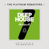 Deep House Label Showcase: DeepWit Recordings #1 (2017 Platinum Remaster)