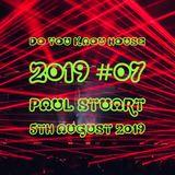 Do You Know House 2019 #07 - Paul Stuart - 5th August 2019