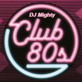 DJ Mighty - Club 80s