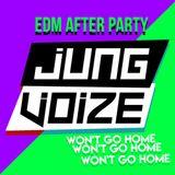 JUNGVOIZE - EDM AFTER PARTY  #วอมก่อนเดือด #ไม่อยากกลับบ้าน