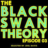 Black Swan Theory - Episode #03