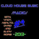 Cloud House Music Radio #4