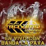 Maximo Grado  Ft Banda La Pava 2015