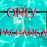 "ONLY PACHANGA ""CIAO SUMMER 2016""- QUIKE AV"