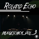 Roland Echo Mixgeschick vol. 3