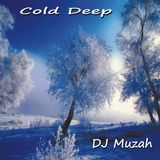 Cold Deep by Dj Muzah