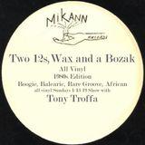Two 12s Wax and a Bozak all Vinyl with Tony Troffa 1-13-19 Edition