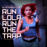 Run Lola Run The Trap